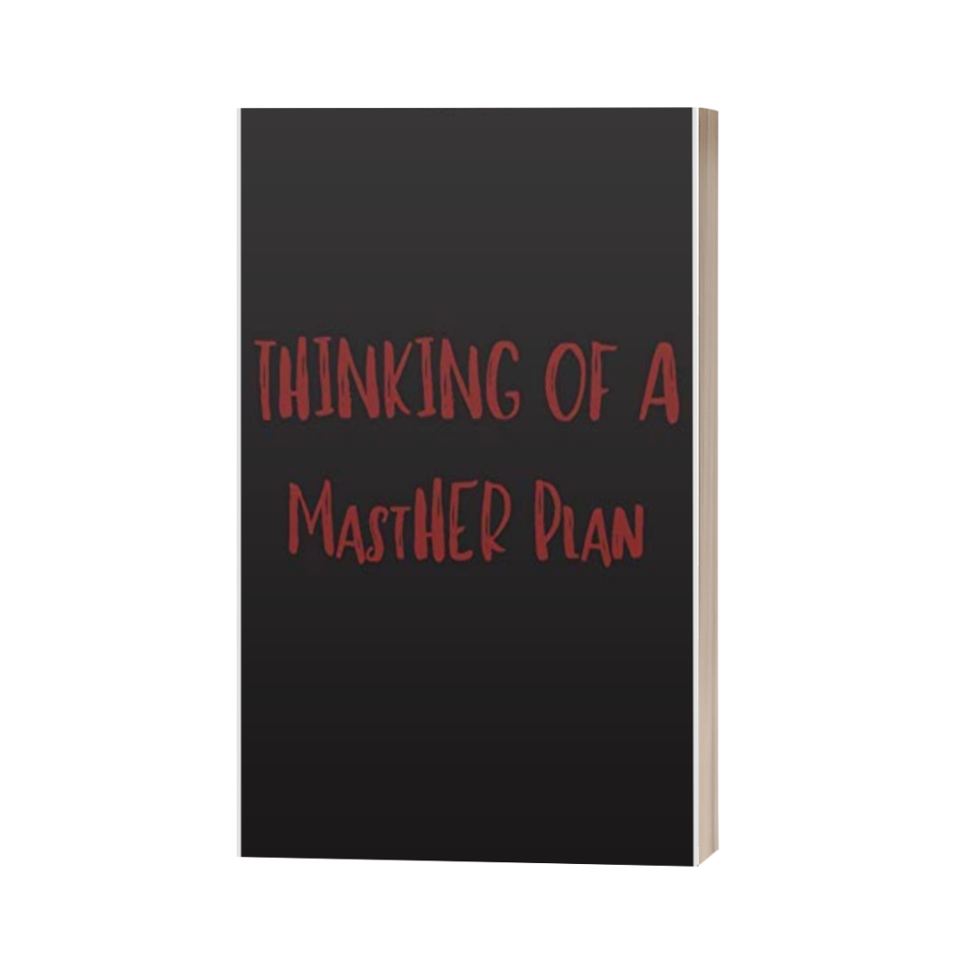 Journal: Thinking of a MastHER Plan