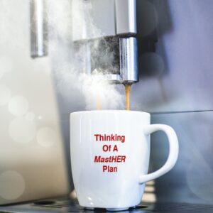 Thinking of a MastHER Plan Coffee Mug